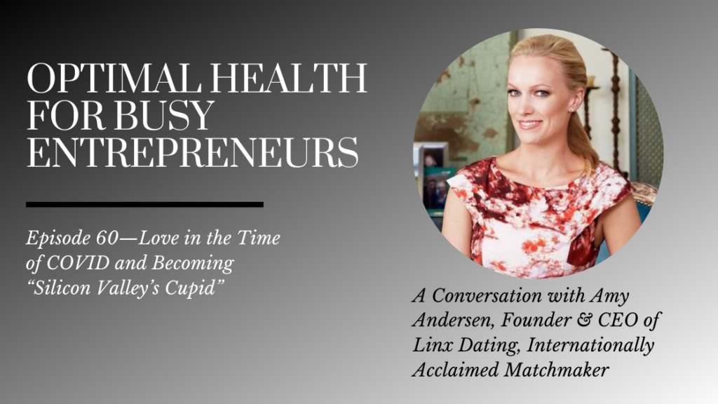 "Internationally Acclaimed Matchmaker Amy Andersen on Love in the Time of COVID and Becoming ""Silicon Valley's Cupid"""