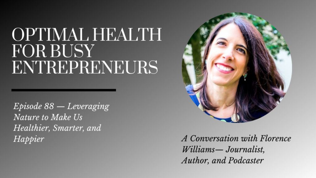 Florence Williams on Leveraging Nature to Make Us Healthier, Smarter, and Happier