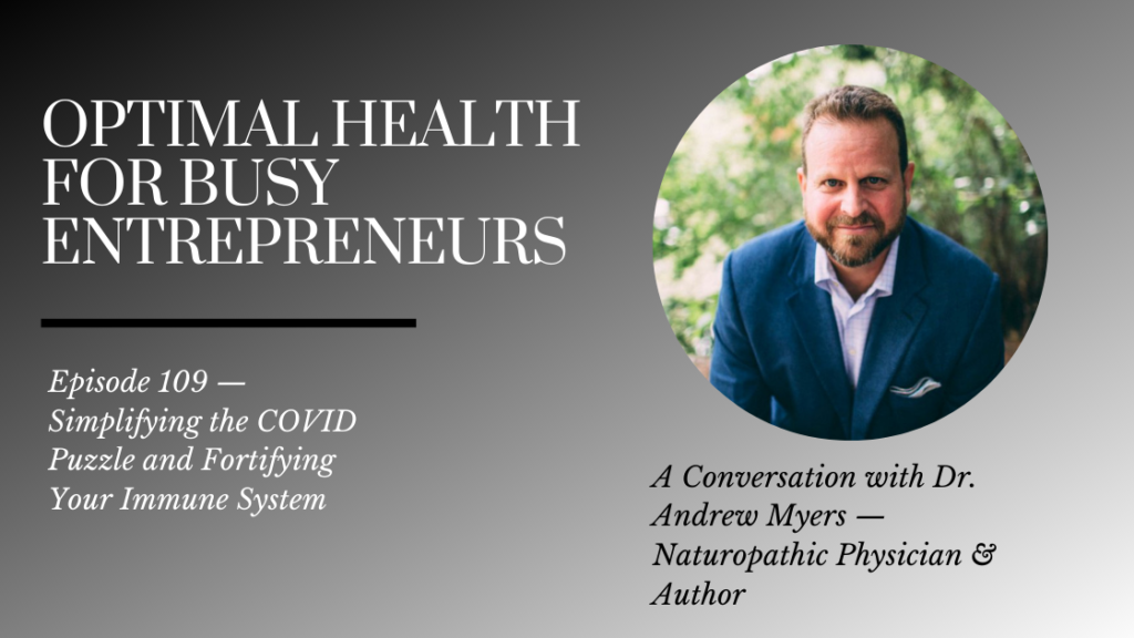 Dr. Andrew Myers on Simplifying the COVID Puzzle and Fortifying Your Immune System