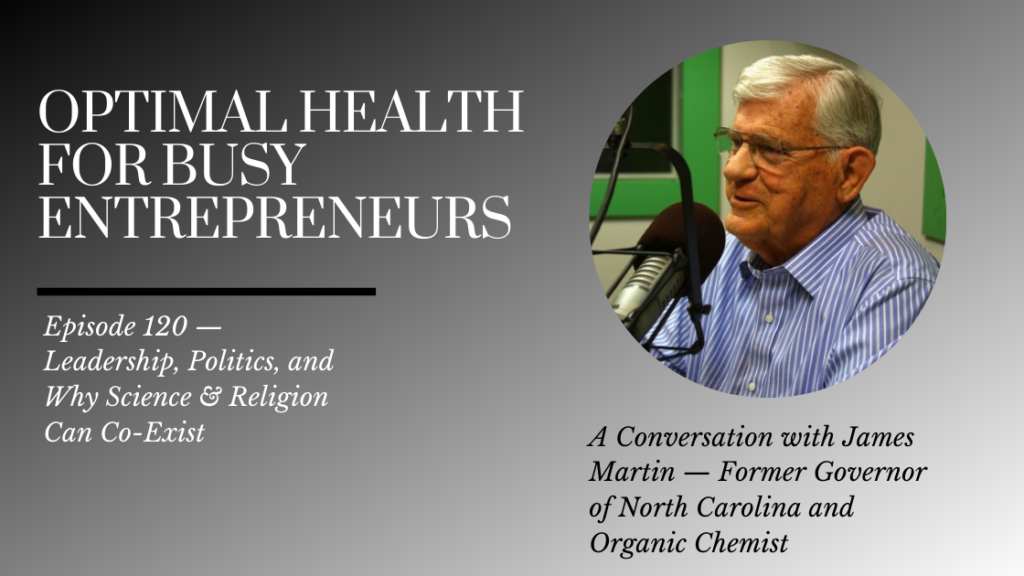 Former Governor of North Carolina James Martin on Leadership, Politics, and Why Science & Religion Can Co-Exist