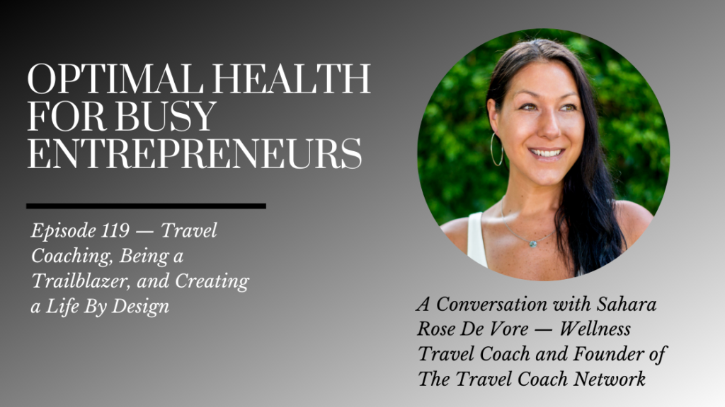 Sahara Rose De Vore on Travel Coaching, Being a Trailblazer, and Creating a Life By Design